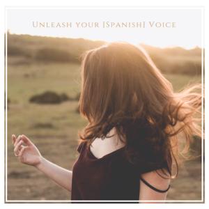 Unleash Your Spanish Voice